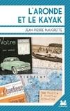 Jean-Pierre Naugrette - L'Aronde et le kayak - Une famille à Viroflay (1930-1960).