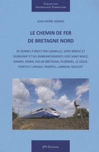 Jean-Pierre Nennig - Le chemin de fer de Bretagne Nord.