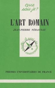 Jean-Pierre Néraudau - L'art romain.
