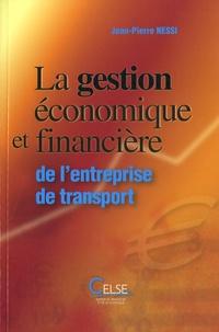 Jean-Pierre Nessi - La gestion économique et financière de l'entreprise de transport.