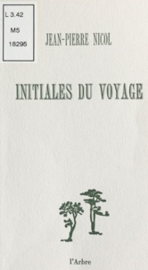 Jean-Pierre Nicol - Initiales du voyage.