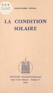 Jean-Pierre Nicola - La condition solaire.