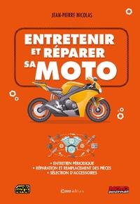 Jean-Pierre Nicolas - Entretenir et réparer sa moto.