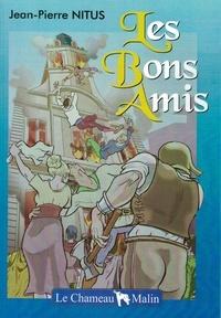Jean pierre Nitus - Les bons amis.