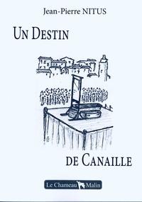 Jean pierre Nitus - Un destin de canaille - 2021.