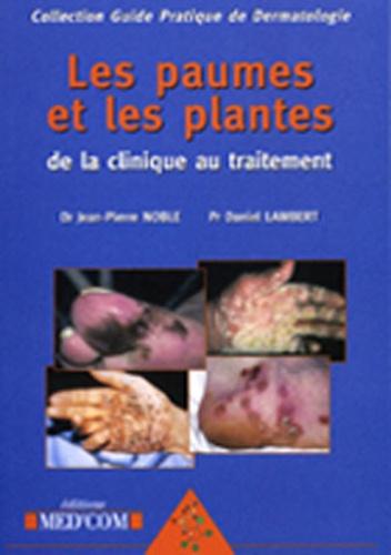 Jean-Pierre Noble et Daniel Lambert - Les paumes et les plantes - De la clinique au traitement.