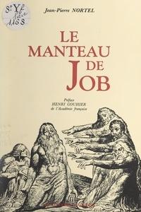 Jean-Pierre Nortel et Henri Gouhier - Le manteau de Job.