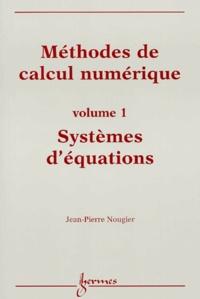 Deedr.fr Méthodes de calcul numérique. Volume 1, Systèmes d'équations Image