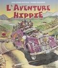 Jean-Pierre Nouyxou - L'aventure hippie.