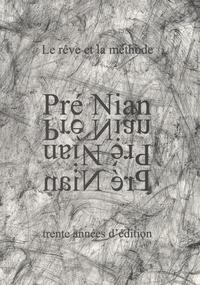 Jean-Pierre Nuaud - Pré Nian - Le rêve et la méthode - trente années d'édition.