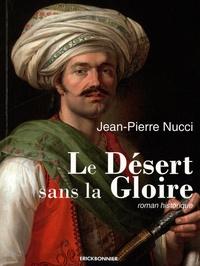 Jean-Pierre Nucci - Le Désert sans la Gloire.