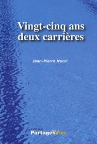 Jean-Pierre Nucci - Vingt-cinq ans deux carrières.