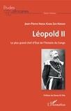 Jean-Pierre Nzeza Kabu Zex-Kongo - Léopold II - Le plus grand chef d'Etat de l'histoire du Congo.