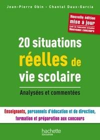 Jean-Pierre Obin et Chantal Daux - 20 Situations réelles de Vie Scolaire.