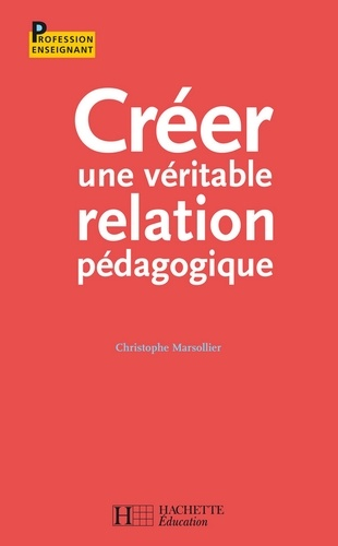Créer une véritable relation pédagogique