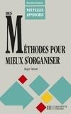 Jean-Pierre Obin et Roger Monti - Des méthodes pour mieux s'organiser.