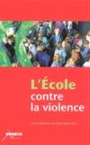 Jean-Pierre Obin et  Collectif - L'école contre la violence. - Recommandations pour un établissement scolaire mobilisé.