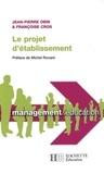 Jean-Pierre Obin et Françoise Cros - Le projet d'établissement.
