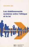 Jean-Pierre Obin - Les établissements scolaires entre l'éthique et la loi.