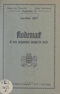 Jean-Pierre Obry et Jean Eich - Rodemack et ses seigneurs jusqu'en 1659.