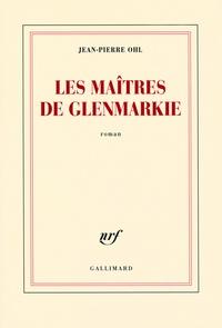 Jean-Pierre Ohl - Les maîtres de Glenmarkie.