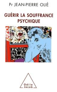 Jean-Pierre Olié - Guérir de ses souffrances psychiques.