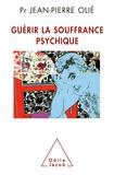 Jean-Pierre Olié - Guérir la souffrance psychique - Le livre de l'espoir.