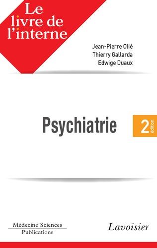 Jean-Pierre Olié et Thierry Gallarda - Psychiatrie.