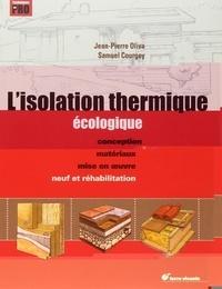 Jean-Pierre Oliva - L'isolation thermique écologique - Conception, matériaux, mise en oeuvre.