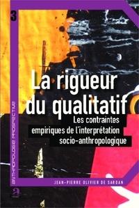 Jean-Pierre Olivier de Sardan - La rigueur du qualitatif - Les contraintes empiriques de l'interprétation socio-anthropologique.