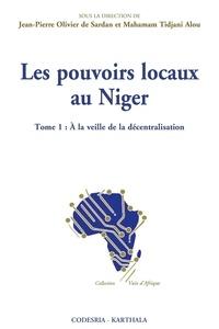 Jean-Pierre Olivier de Sardan et Mahaman Tidjani Alou - Les pouvoirs locaux au Niger - Tome 1, A la veille de la décentralisation.