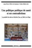 Jean-Pierre Olivier de Sardan et Valéry Ridde - Une politique publique de santé et ses contradictions - La gratuité des soins au Burkina Faso, au Mali et au Niger.