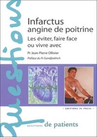 Jean-Pierre Ollivier - Infarctus, angine de poitrine. - Les éviter, faire face ou vivre avec.