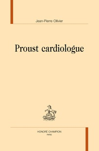 Jean-Pierre Ollivier - Proust cardiologue.