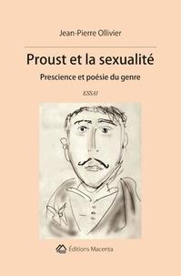 Jean-Pierre Ollivier - Proust et la sexualité - Prescience et poésie du genre.