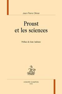 Jean-Pierre Ollivier - Proust et les sciences.