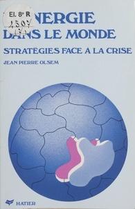 Jean-Pierre Olsem - L'énergie dans le monde - Stratégies face à la crise.