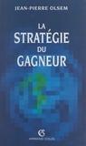 Jean-Pierre Olsem et Bernard Simler - La stratégie du gagneur - Entreprises et nations face à la nouvelle concurrence.
