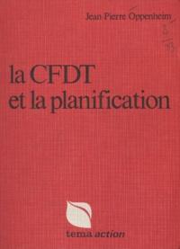 Jean-Pierre Oppenheim et Jean-Pierre Laverrière - La CFDT et la planification.