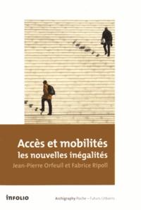 Jean-Pierre Orfeuil et Fabrice Ripoll - Accès et mobilités : les nouvelles inégalités.