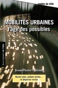 Jean-Pierre Orfeuil - Mobilités urbaines - L'âge des possibles.