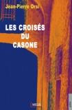 Jean-Pierre Orsi - Les croisés du Casone.