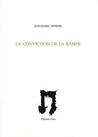 Jean-Pierre Ostende - La conviction de la rampe.