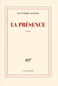 Jean-Pierre Ostende - La présence.