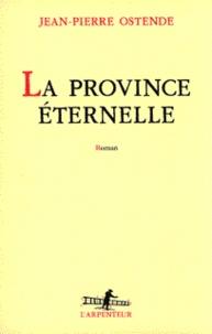 Jean-Pierre Ostende - La province éternelle.