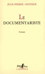 Jean-Pierre Ostende - Le documentariste.