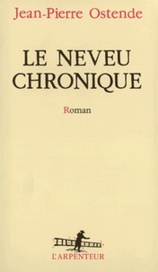 Jean-Pierre Ostende - Le neveu chronique.