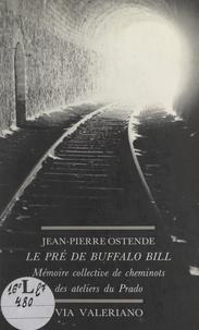 Jean-Pierre Ostende et Jacques Kupelian - Le pré de Buffalo Bill - Mémoire collective de Cheminots des ateliers du Prado.