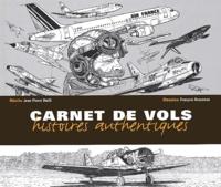 Jean-Pierre Otelli et François Bousseau - Carnet de vols - Histoires authentiques.