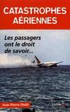 Jean-Pierre Otelli - Catastrophes aériennes - Les passagers ont le droit de savoir....